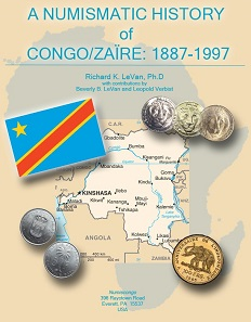 Richard K. LeVan with contributions by Beverly B. LeVan and Leopold Verbist, A Numismatic History of Congo/Zaïre: 1887-1997. Numiscongo, Everett, PA, 2017. 359 pp., throughout illustrated in color. ISBN: 978-0-692-81068-2. US$ 52.95.
