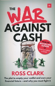 Ross Clark, The war against cash. The plot to empty your wallet and own your financial future – and why you must fight it. Harriman House, Petersfield 2017. 14 x 21.6 cm. 177 p. Paperback. ISBN: 978-0-85719-625-5. 12.99 GBP.