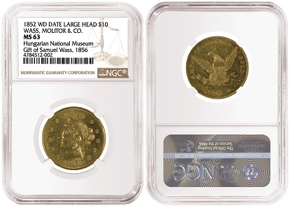 1852 Wass, Molitor & Co. Wide Date, Large Head $10, graded NGC MS 63.