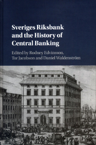 Rodney Edvinsson, Tor Jacobson, Daniel Waldenström (Ed.): Sveriges Riksbank and the History of Central Banking. Cambridge University Press, Cambridge 2018. 507 pages, 15,7 x 23,3 cm. Hardcover. ISBN: 978-1-107-19310-9. GBP 85.