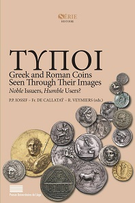 Panagiotis Iossif, François de Callatay, Richard Veymiers (ed.), TYPOI. Greek and Roman Coins Seen Through Their Images. Noble Issuers, Humble Users? Proceedings of the International Conference organized by the Belgian and French Schools at Athens, 26-28 September 2012. Presses universitaires de Liège, Liège 2018. 600 p., 71 colour plates. Paperback. 16 x 24 cm. ISBN: 978-2875621573. 42,50 euros.
