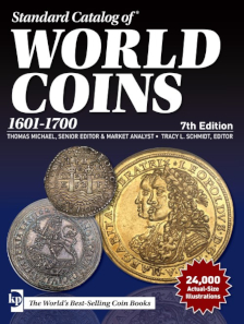 Thomas Michael, Standard Catalog of World Coins, 1601-1700, 7th Edition. Iola 2018. 1616 pp., fully illustrated in color. Paperback. 20,3 x 8,9 x 27,9 cm. ISBN: 978-1-440-24857-3. 90 USD.