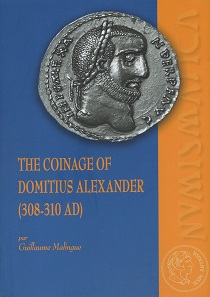 Guillaume Malingue, The Coinage of Domitius Alexander (308-310 AD). Ausonius Éditions, Bordeaux 2018. 172 pp. Illustrations in black and white. Paperback. 21 x 29.6 cm. ISBN: 978-2-35613-231-4. 35 euros.