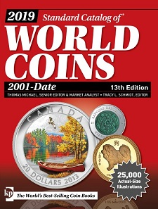 Thomas Michael and Tracy Schmidt, 2019 Standard Catalog of World Coins, 2001-Date, 13th Edition. Iola 2018. 1488 pp., fully illustrated in color. Paperback. 21 x 8.3 x 27.6 cm. ISBN: 9781440248672. 65 USD.